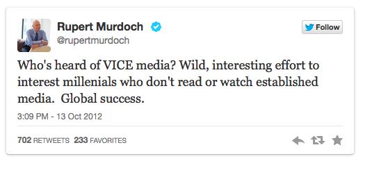 L'apprezzamento di Rupert Murdoch per Vice. Il tweet dice: