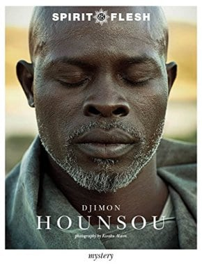 spirit & flesh Hounsou